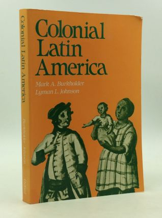 COLONIAL LATIN AMERICA. Mark A. Burkholder, Lyman L. Johnson