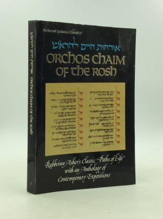"ORCHOS CHAIM OF THE ROSH: Rabbeinu Asher's Classic ""Paths of Life"" with an Anthology of..."