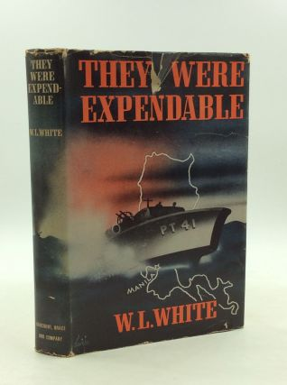 THEY WERE EXPENDABLE. W L. White