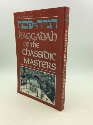 HAGGADAH OF THE CHASSIDIC MASTERS. Rabbi Shalom Meir Wallach