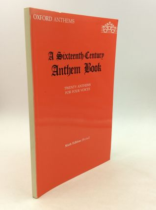 A SIXTEENTH-CENTURY ANTHEM BOOK. comp Christopher Morris