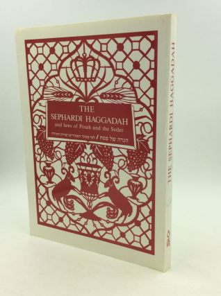 THE SEPHARDI HAGGADAH with Translation, Commentary and Complete Guide to the Laws of Pesah and...