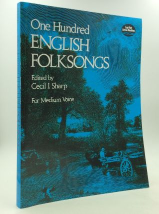 ONE HUNDRED ENGLISH FOLKSONGS. ed Cecil J. Sharp