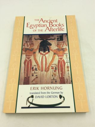 THE ANCIENT EGYPTIAN BOOKS OF THE AFTERLIFE. Erik Hornung