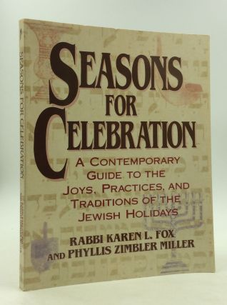 SEASONS FOR CELEBRATION: A Contemporary Guide to the Joys, Practices, and Traditions of the...