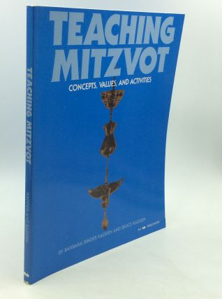 TEACHING MITZVOT: Concepts, Values, and Activities. Barbara Binder Kadden, Bruce Kadden