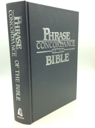 THE PHRASE CONCORDANCE OF THE BIBLE