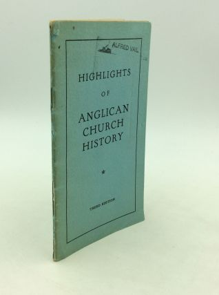 HIGHLIGHTS OF ANGLICAN CHURCH HISTORY