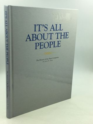 IT'S ALL ABOUT THE PEOPLE: The History of the Shaw Companies. James R. Shaw