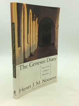 THE GENESEE DIARY: Report from a Trappist Monastery. Henri J. M. Nouwen