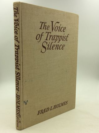 THE VOICE OF TRAPPIST SILENCE. Fred L. Holmes