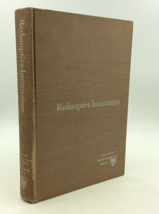 REDEMPTIVE INCARNATION: Sources and Their Theological Development in the Study of Christ. Albert...