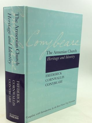 THE ARMENIAN CHURCH: Heritage and Identity. Frederick Cornwallis Conybeare
