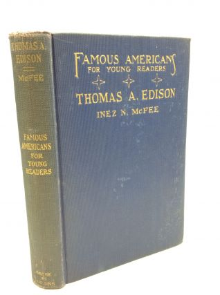 THE STORY OF THOMAS A. EDISON. Inez N. McFee