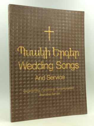 WEDDING SONGS AND SERVICE: Betrothal Service. trans Mesrob Vahan Semerjian