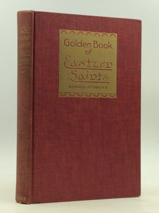 THE GOLDEN BOOK OF EASTERN SAINTS. Donald Attwater