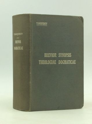 BREVIOR SYNOPSIS THEOLOGIAE DOGMATICAE. Ad. Tanquerey