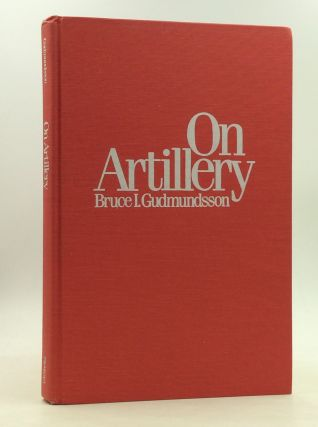 ON ARTILLERY. Bruce I. Gudmundsson