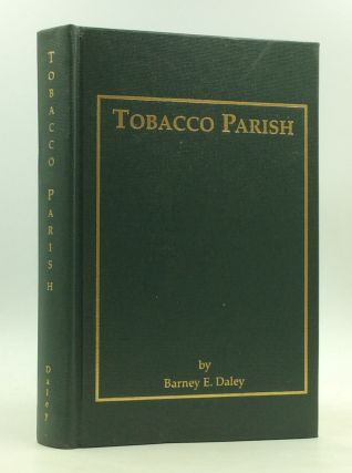 TOBACCO PARISH: A Collection of South Windsor's Memories. Barney E. Daley