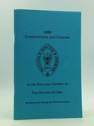 1989 CONSTITUTION AND CANONS OF THE EPISCOPAL CHURCH IN THE DIOCESE OF OHIO: Revisions Made...