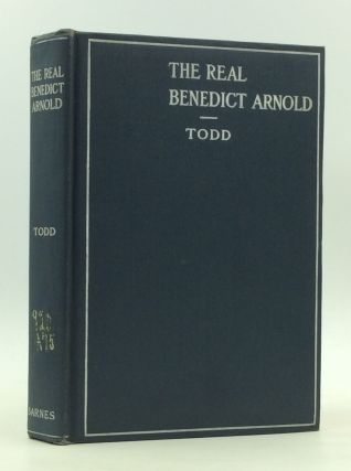 THE REAL BENEDICT ARNOLD. Charles Burr Todd