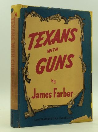 TEXANS WITH GUNS. James Farber