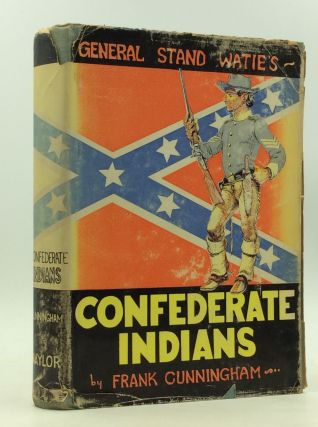 GENERAL STAND WATIE'S CONFEDERATE INDIANS. Frank Cunningham