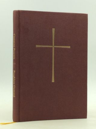 SELECTED LITURGIES FROM THE BOOK OF COMMON PRAYER and Administration of the Sacraments and Other...