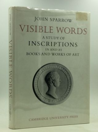 VISIBLE WORDS: A Study of Inscriptions in and as Books and Works of Art. John Sparrow
