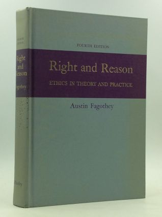 RIGHT AND REASON: Ethics in Theory and Practice. Austin Fagothey