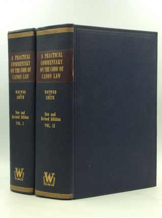 A PRACTICAL COMMENTARY ON THE CODE OF CANON LAW, Vols. I-II. Rev. Stanislaus Woywod