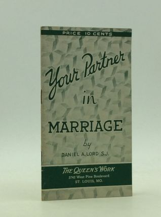 YOUR PARTNER IN MARRIAGE. Daniel A. Lord