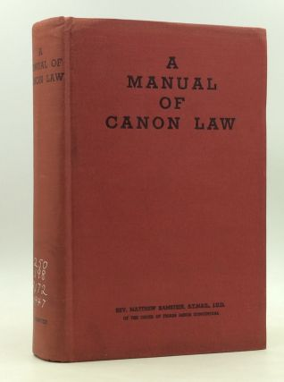 A MANUAL OF CANON LAW. Rev. Matthew Ramstein