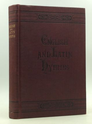 ENGLISH AND LATIN HYMNS or Harmonies to Part I of the Roman Hymnal, for the Use of Congregations,...
