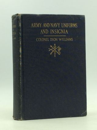ARMY AND NAVY UNIFORMS AND INSIGNIA: How to know Rank, Corps and Service in the Military and...