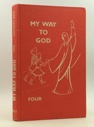 MY WAY TO GOD Four: Teacher's Book. Australian Bishops' Committee for Education
