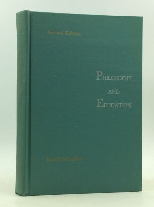 PHILOSOPHY AND EDUCATION: Modern Readings. ed Israel Scheffler