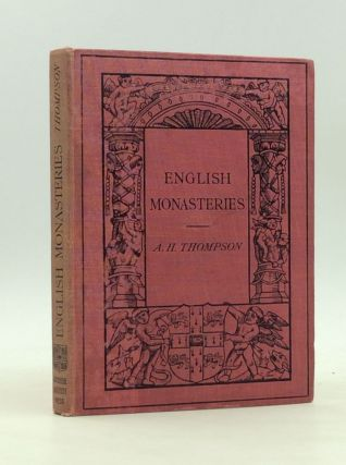 ENGLISH MONASTERIES. A. Hamilton Thompson
