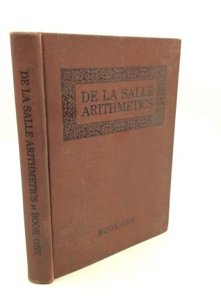 THE DE LA SALLE ARITHMETICS: A Practical Course for School and Life, Book One; Years Three and...