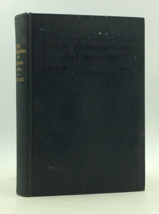 OHIO EXAMINATIONS AND ANSWERS FOR 1908: Containing Complete Discussions of the Questions Used in...