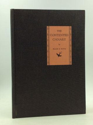 THE CONTENTED CANARY: A Fairy Tale. Frank E. Potts