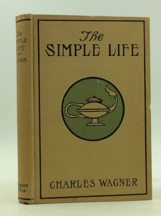 THE SIMPLE LIFE. Charles Wagner