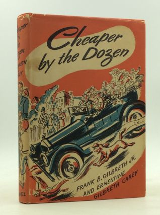 CHEAPER BY THE DOZEN. Frank B. Gilbreth Jr., Ernestine Gilbreth Carey