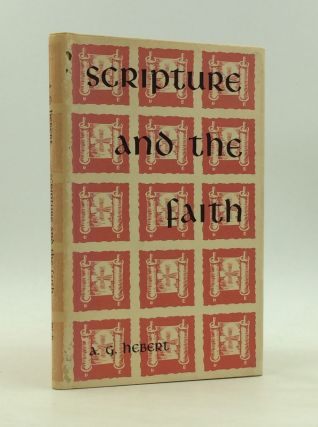SCRIPTURE AND THE FAITH. A G. Herbert