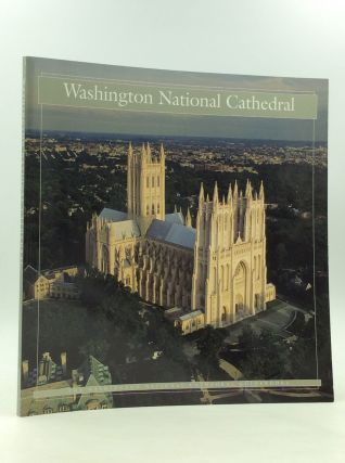 WASHINGTON NATIONAL CATHEDRAL. Research Anne-Catherine Fallen, Ltd Design, ed