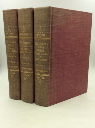 THE JESUITS OF THE MIDDLE UNITED STATES Volumes I-III. Gilbert J. Garraghan
