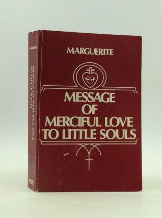 MESSAGE OF MERCIFUL LOVE TO LITTLE SOULS. Marguerite