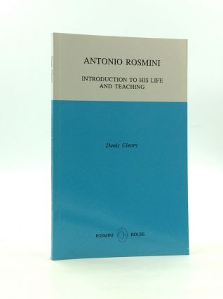 ANTONIO ROSMINI: Introduction to His Life and Teaching. Denis Cleary
