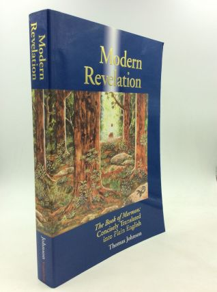 MODERN REVELATION: The Book of Mormon: Concisely Translated into Plain English. Thomas Johnson
