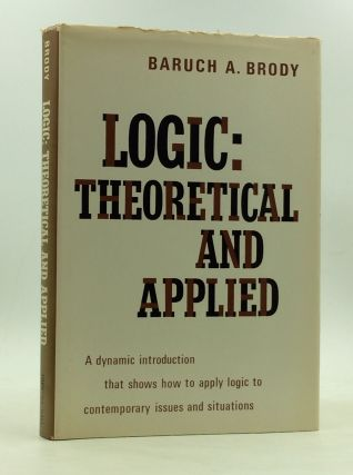 LOGIC: Theoretical and Applied. Baruch A. Brody